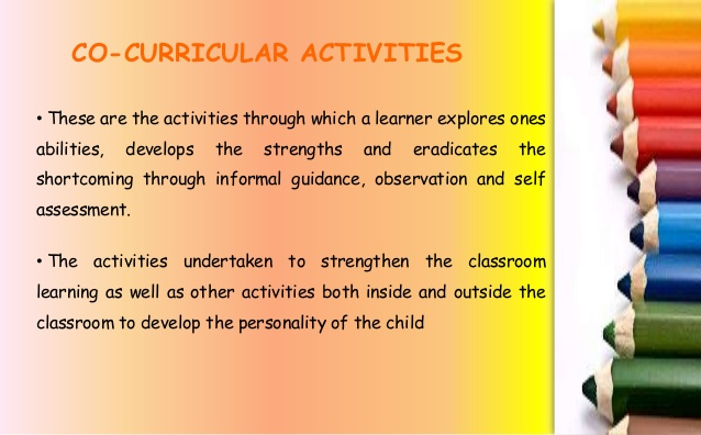 essay on co-curricular activities in school Co-curricular and extra curricular activities are an integral part of the curriculum which provide educational activities to the students and thereby help in whereas extra curricular activities are the activities that take place beyond the normal school hours wherein the students are encouraged to.
